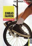 Höher, Unicycling - From beginner to expert